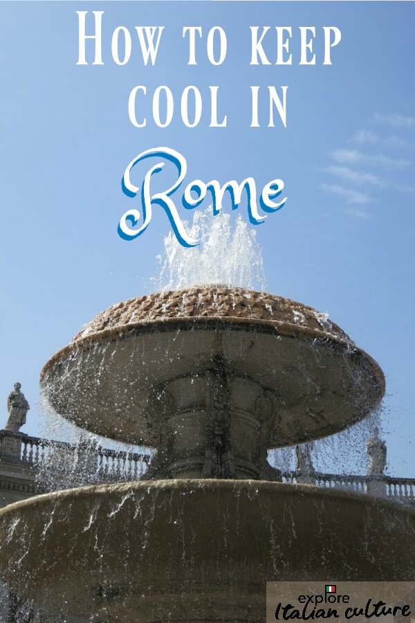How to keep cool in Rome - Pin for later.