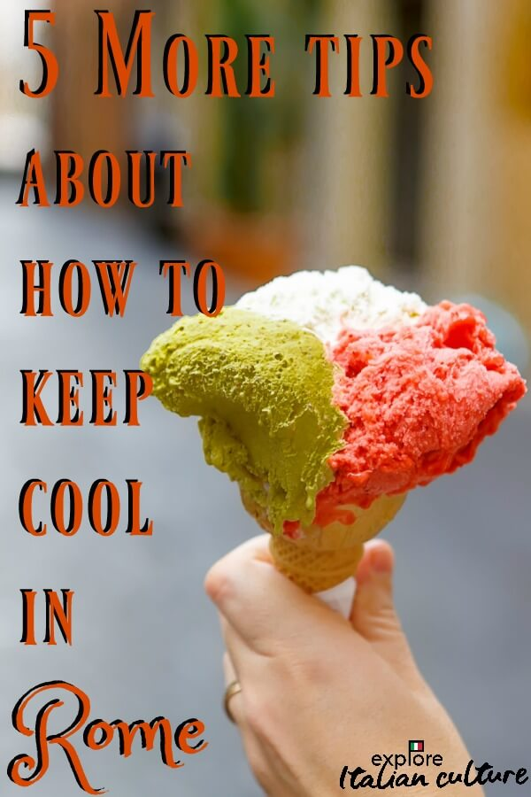 How to keep cool in Rome - Pin for later!