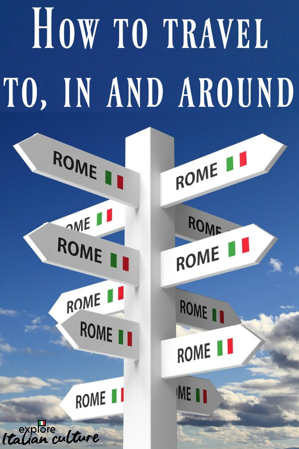 How to travel to, from, in and around Rome - link.