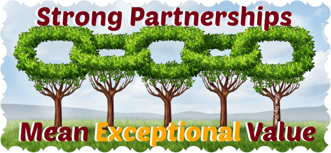 Strong partnerships provide exceptional value.