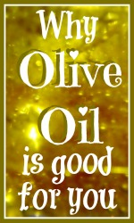 Why use olive oil?