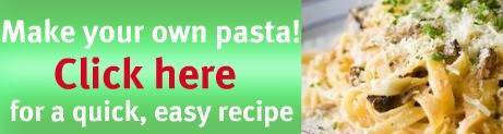 It's easy and fun! - make your own pasta.