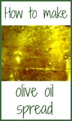 Make your own olive oil spread - it's easy!